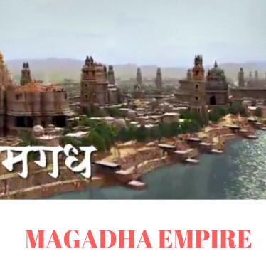 MAGADHA EMPIRE